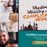 Registration NOW OPEN – COMMA 2017: Muslim Ministry in a Complicated World